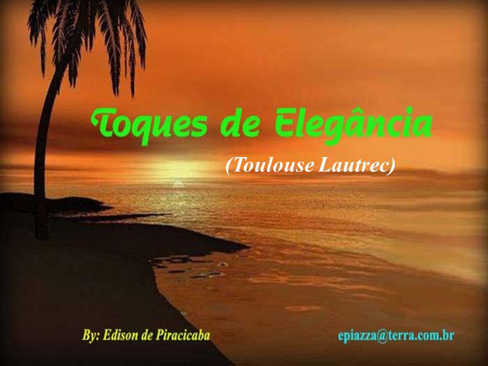 (Toulouse Lautrec)