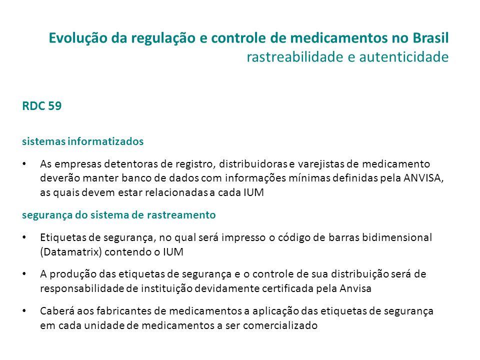 RDC 59 sistemas informatizados • As empresas detentoras de registro, distribuidoras e varejistas de medicamento deverão manter banco de dados com info