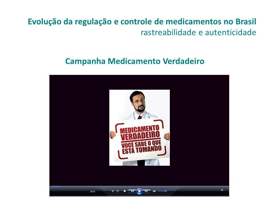 Campanha Medicamento Verdadeiro Evolução da regulação e controle de medicamentos no Brasil rastreabilidade e autenticidade