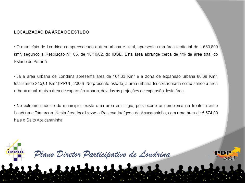 Plano Diretor Participativo de Londrina LOCALIZAÇÃO DA ÁREA DE ESTUDO • O município de Londrina compreendendo a área urbana e rural, apresenta uma áre