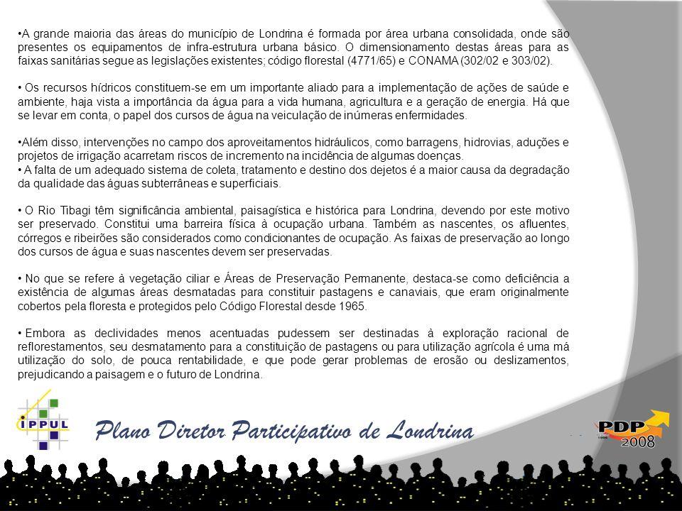 Plano Diretor Participativo de Londrina •A grande maioria das áreas do município de Londrina é formada por área urbana consolidada, onde são presentes