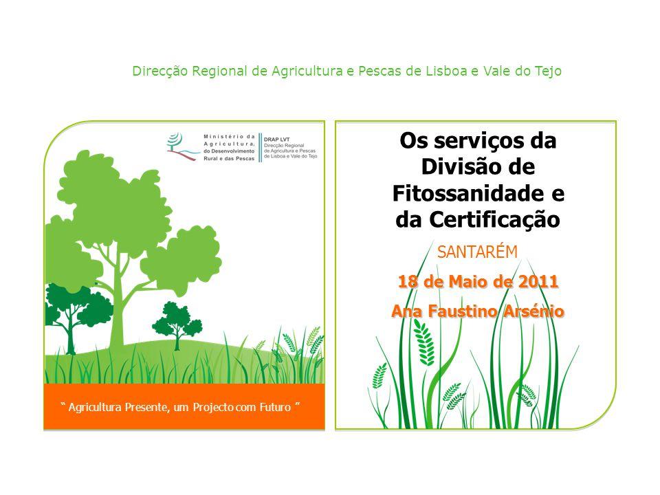 """Direcção Regional de Agricultura e Pescas de Lisboa e Vale do Tejo """" Agricultura Presente, um Projecto com Futuro """" """" Agricultura Presente, um Project"""