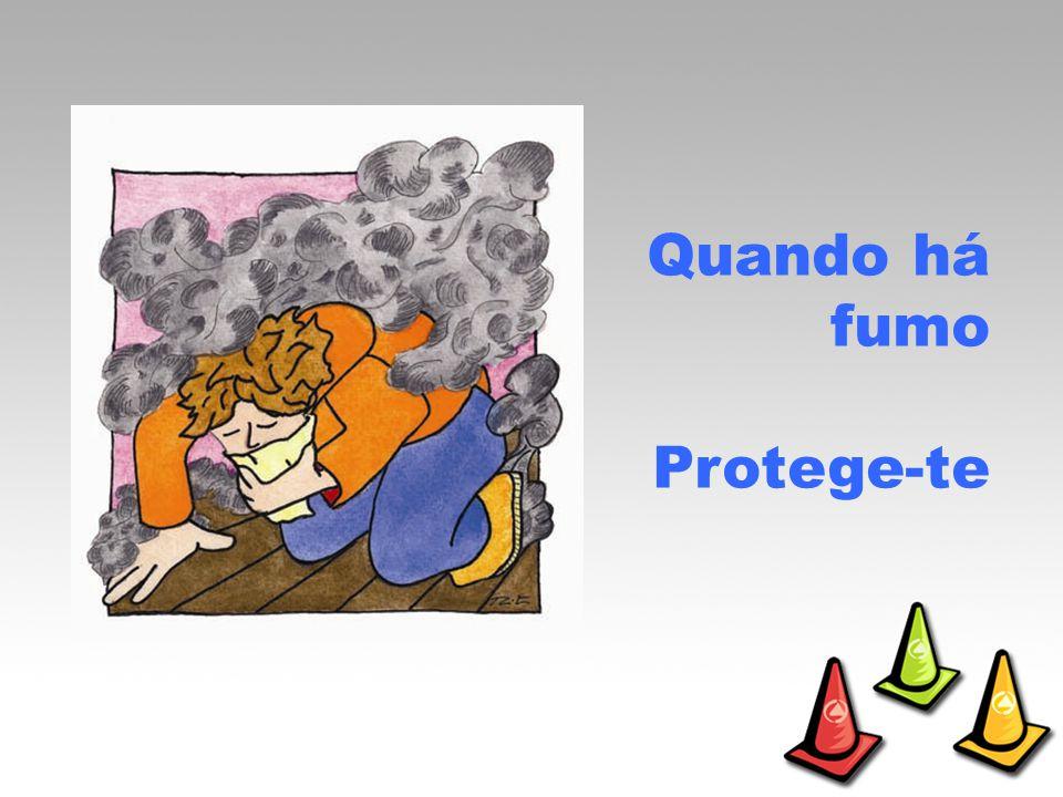 Quando há fumo Protege-te