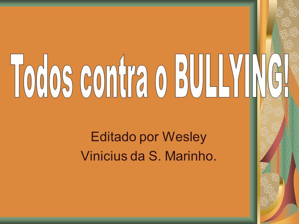 Editado por Wesley Vinicius da S. Marinho.