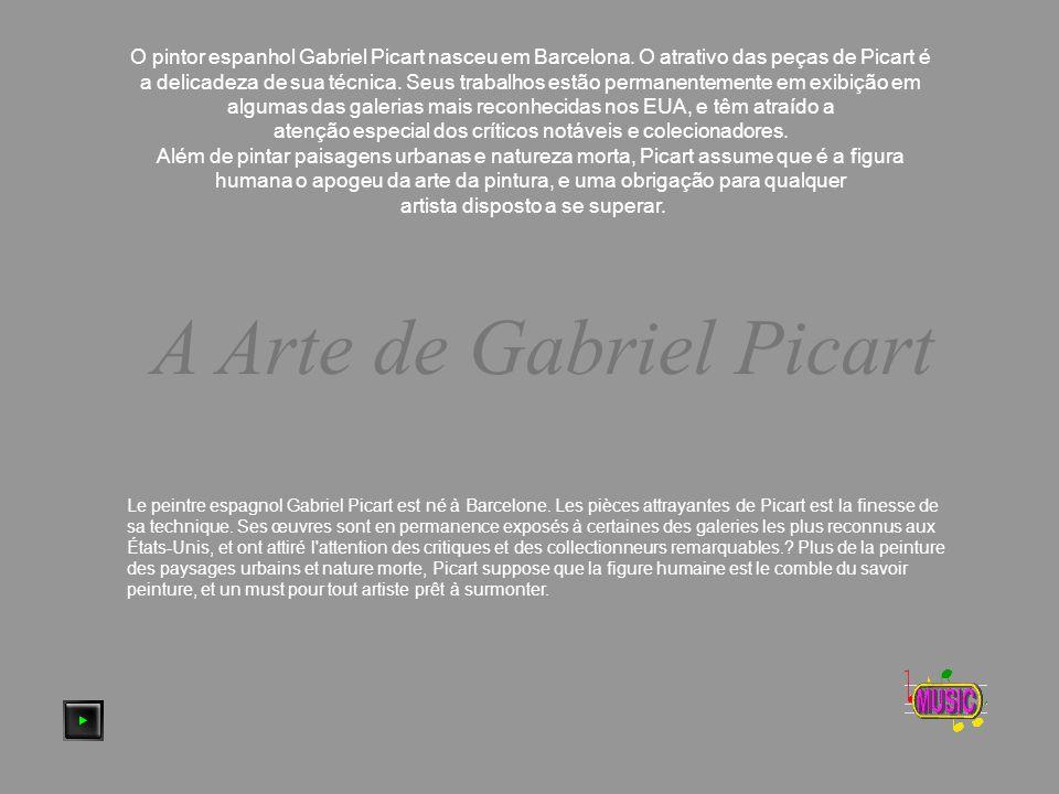A Arte de Gabriel Picart O pintor espanhol Gabriel Picart nasceu em Barcelona.