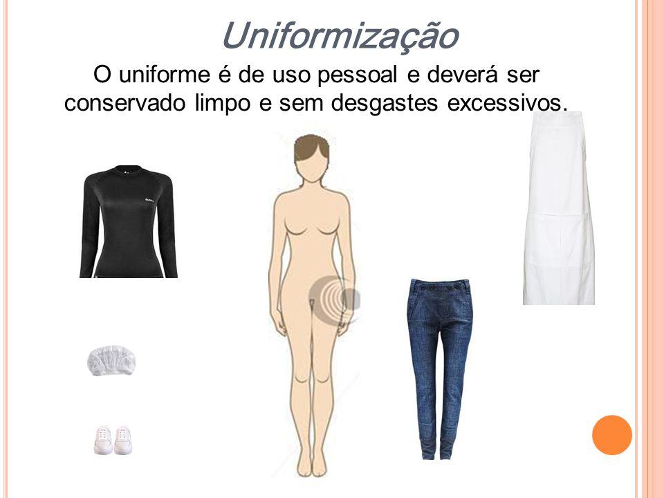 Uniformização O uniforme é de uso pessoal e deverá ser conservado limpo e sem desgastes excessivos.
