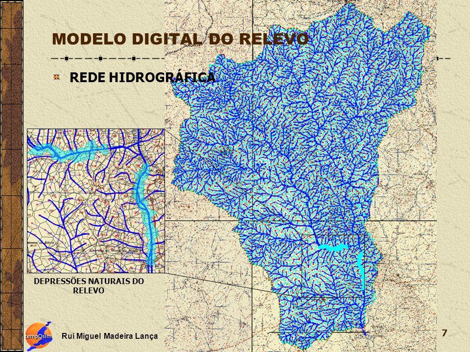 Rui Miguel Madeira Lança 7 MODELO DIGITAL DO RELEVO REDE HIDROGRÁFICA DEPRESSÕES NATURAIS DO RELEVO