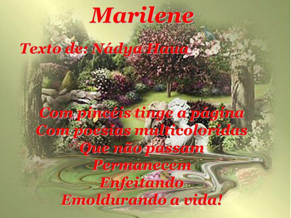 Parabéns, Marilene! Que Deus abençoe você E sua Aquarela Poética! Maria José Tauil http://www.coracao.bazar.nom.br