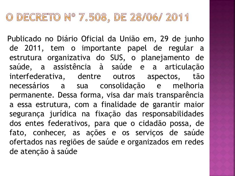 Publicado no Diário Oficial da União em, 29 de junho de 2011, tem o importante papel de regular a estrutura organizativa do SUS, o planejamento de saú