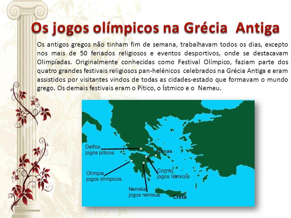 Os antigos gregos não tinham fim de semana, trabalhavam todos os dias, excepto nos mais de 50 feriados religiosos e eventos desportivos, onde se desta