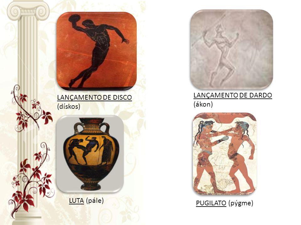 LANÇAMENTO DE DARDO (ákon) LANÇAMENTO DE DISCO (dískos) LUTA (pále) PUGILATO (pýgme)