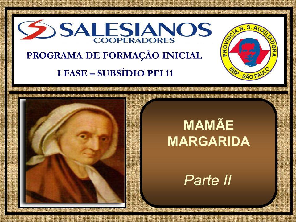 1 PROGRAMA DE FORMAÇÃO INICIAL I FASE – SUBSÍDIO PFI 11 MAMÃE MARGARIDA Parte II