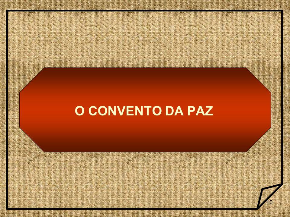 10 O CONVENTO DA PAZ
