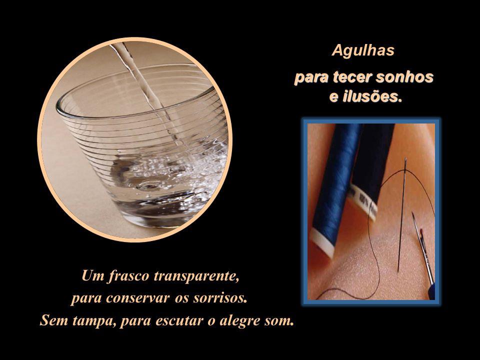Um frasco transparente, para conservar os sorrisos.