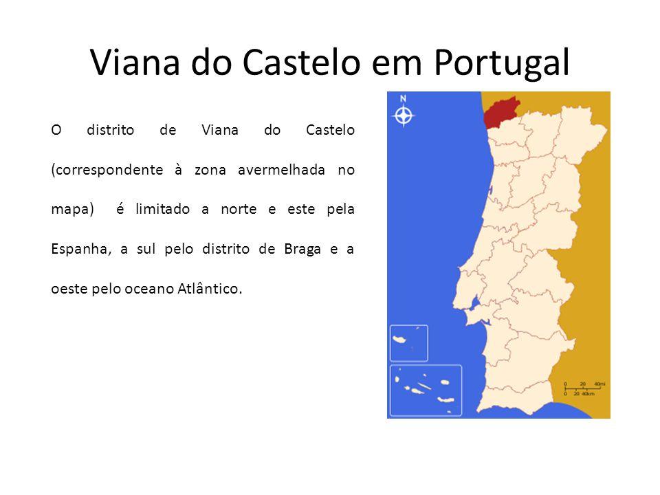 Viana do Castelo em Portugal O distrito de Viana do Castelo (correspondente à zona avermelhada no mapa) é limitado a norte e este pela Espanha, a sul