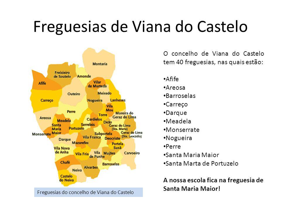Freguesias de Viana do Castelo O concelho de Viana do Castelo tem 40 freguesias, nas quais estão: • Afife • Areosa • Barroselas • Carreço • Darque • M