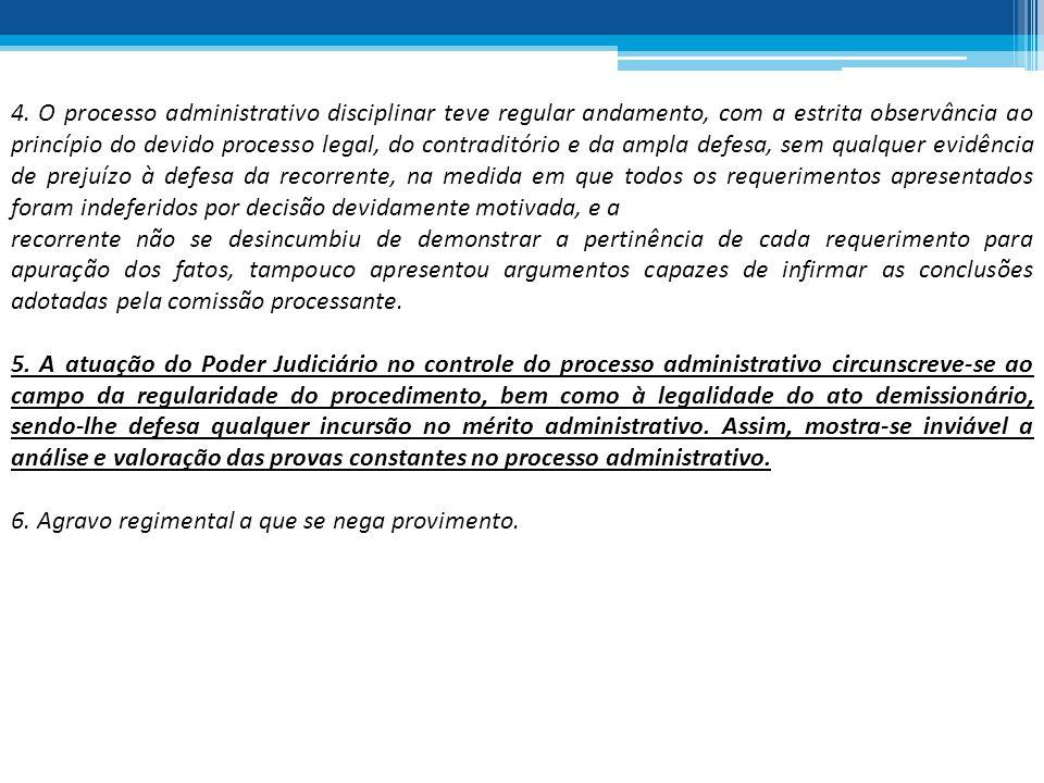 4. O processo administrativo disciplinar teve regular andamento, com a estrita observância ao princípio do devido processo legal, do contraditório e d