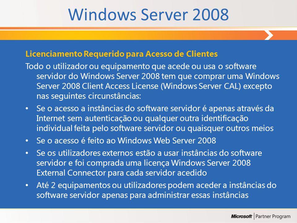 Licença do Servidor CAL Windows Server 2008 CAL = Client Access License Esta licença pode estar associada a um utilizador ou a um equipamento CAL