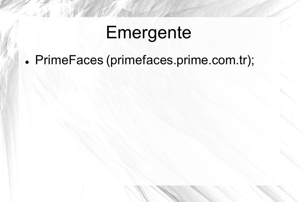 Emergente  PrimeFaces (primefaces.prime.com.tr);