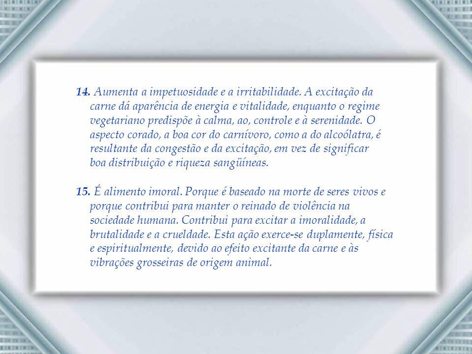 14.Aumenta a impetuosidade e a irritabilidade.