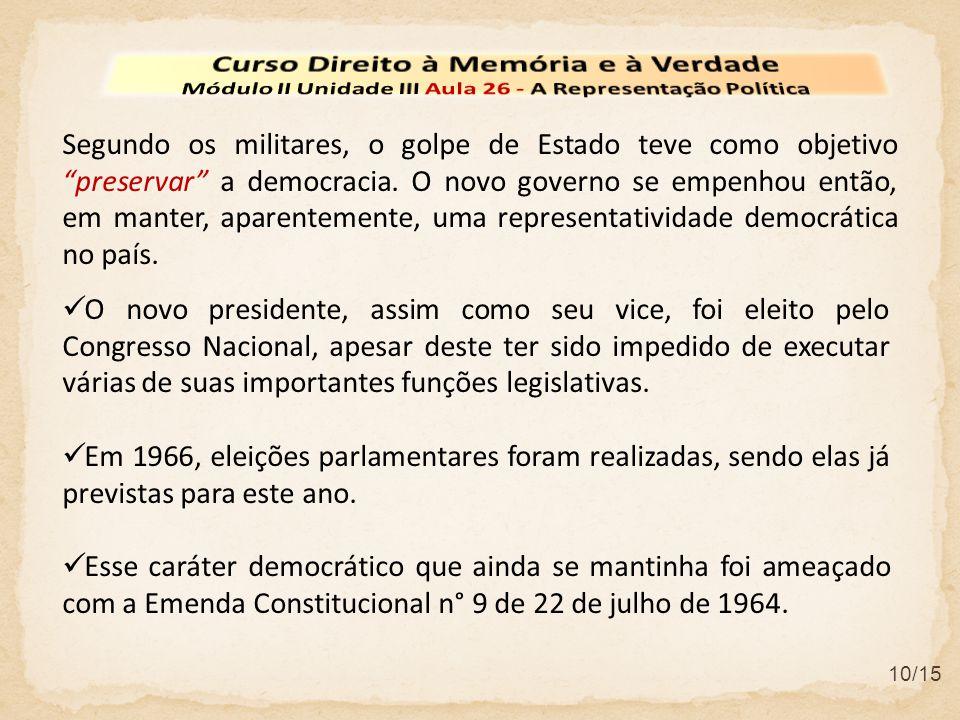 """10/15 Segundo os militares, o golpe de Estado teve como objetivo """"preservar"""" a democracia. O novo governo se empenhou então, em manter, aparentemente,"""