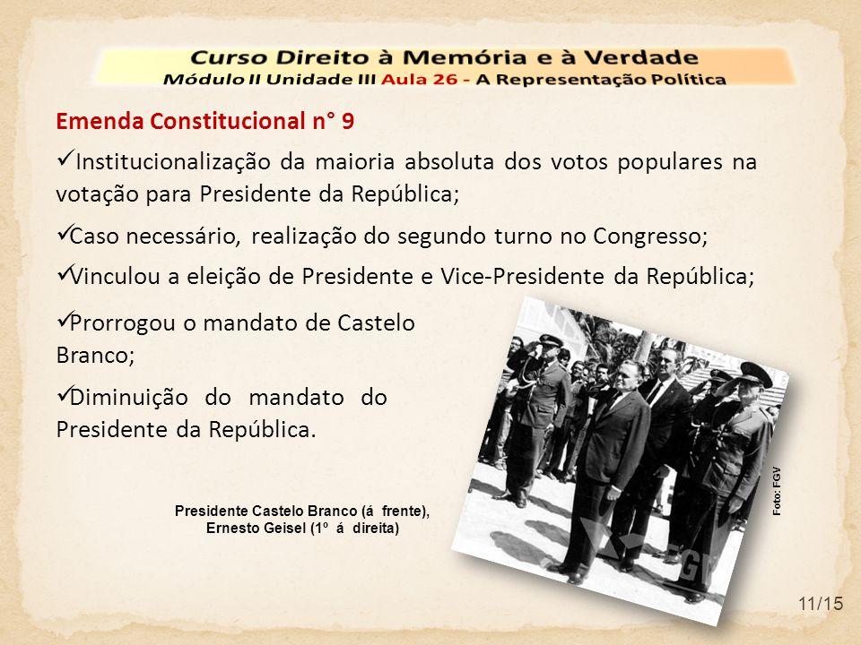 11/15  Institucionalização da maioria absoluta dos votos populares na votação para Presidente da República; Emenda Constitucional n° 9 Foto: FGV Pres