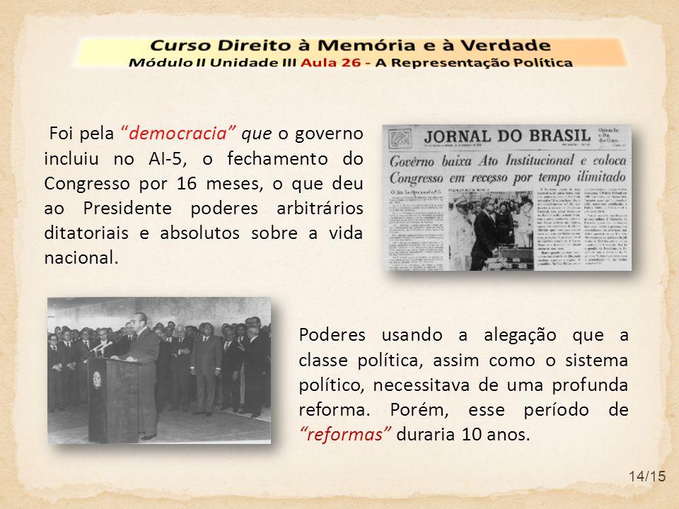 """14/15 Foi pela """"democracia"""" que o governo incluiu no AI-5, o fechamento do Congresso por 16 meses, o que deu ao Presidente poderes arbitrários ditator"""