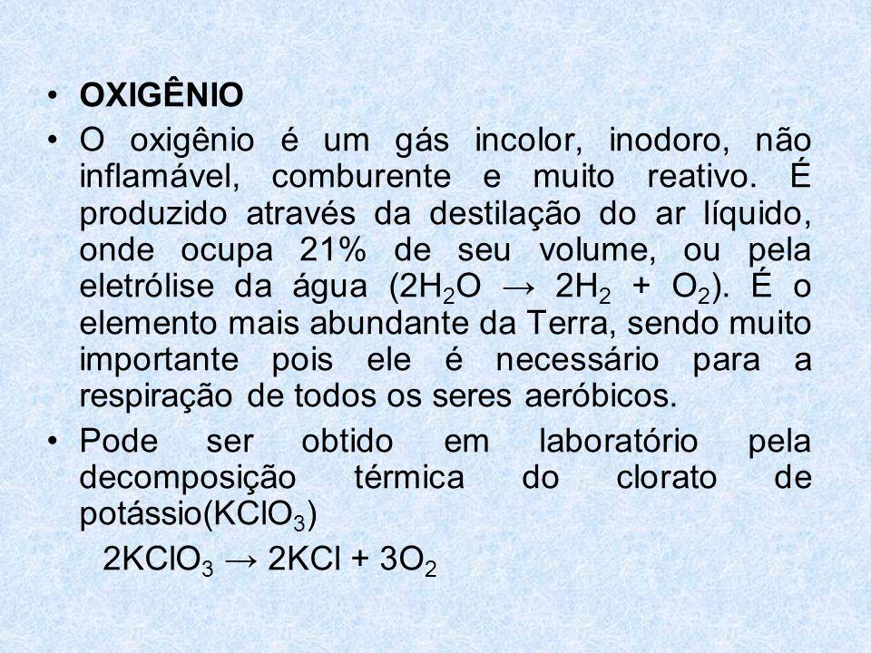 •OXIGÊNIO •O oxigênio é um gás incolor, inodoro, não inflamável, comburente e muito reativo.