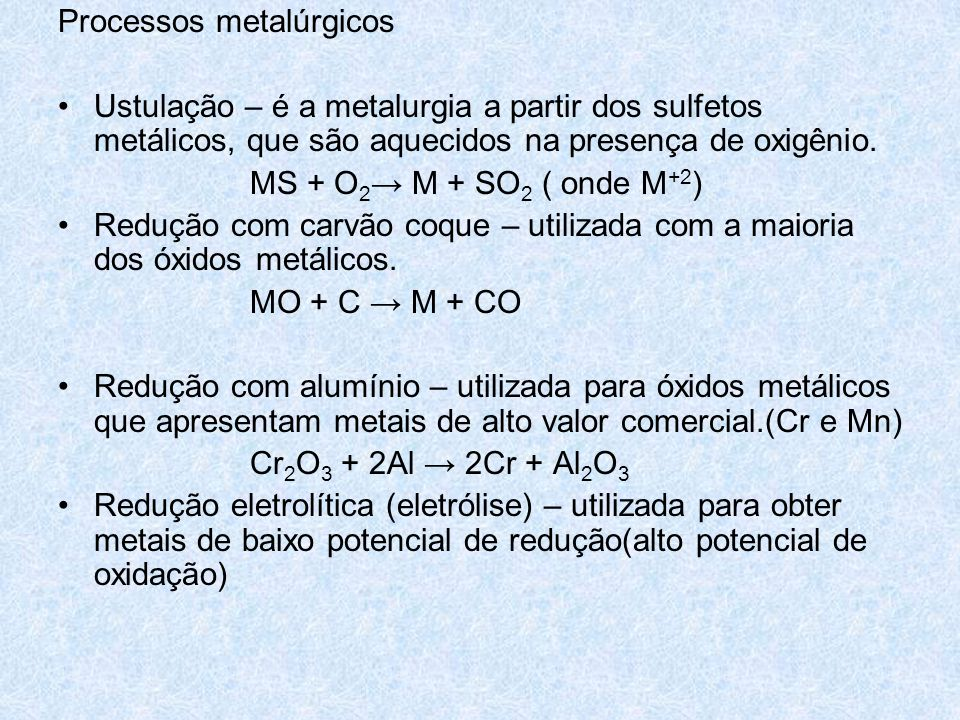 •Zinco Zn.Elemento metálico branco-azulado, d = 7,1 g.cm -3, PF = 419,57ºC, PE = 907ºC.