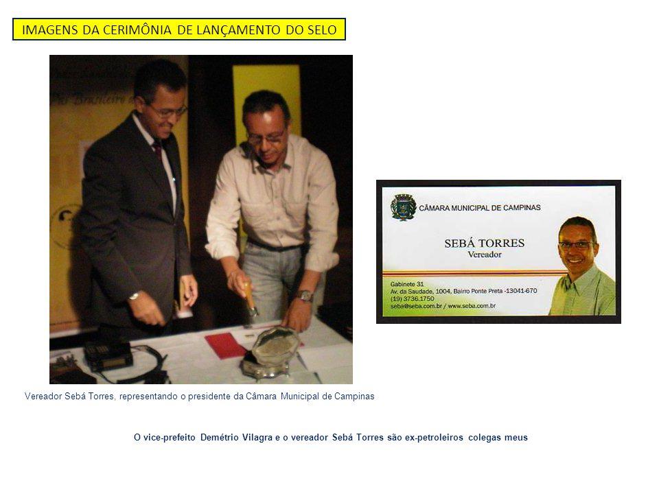 IMAGENS DA CERIMÔNIA DE LANÇAMENTO DO SELO Vereador Sebá Torres, representando o presidente da Câmara Municipal de Campinas O vice-prefeito Demétrio V