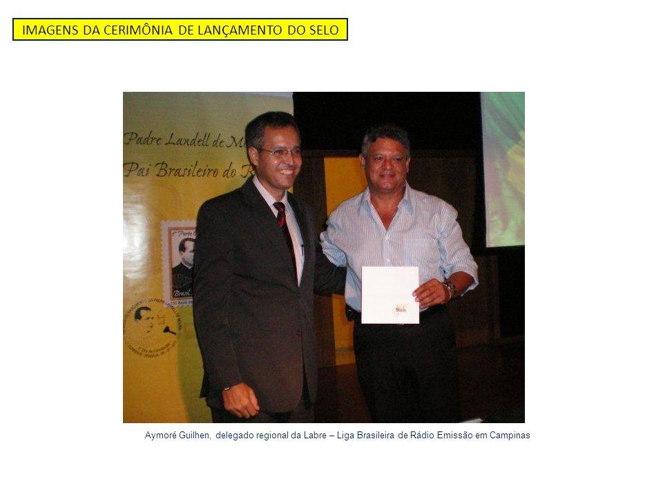 IMAGENS DA CERIMÔNIA DE LANÇAMENTO DO SELO Aymoré Guilhen, delegado regional da Labre – Liga Brasileira de Rádio Emissão em Campinas
