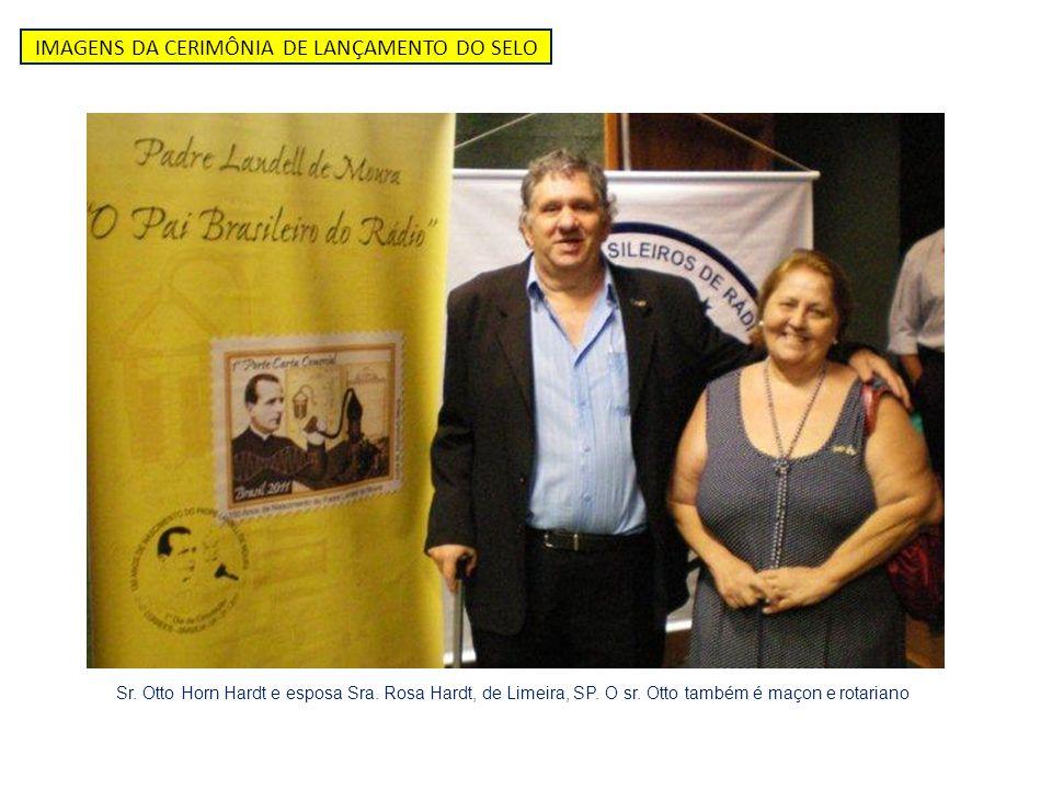 IMAGENS DA CERIMÔNIA DE LANÇAMENTO DO SELO Sr. Otto Horn Hardt e esposa Sra. Rosa Hardt, de Limeira, SP. O sr. Otto também é maçon e rotariano