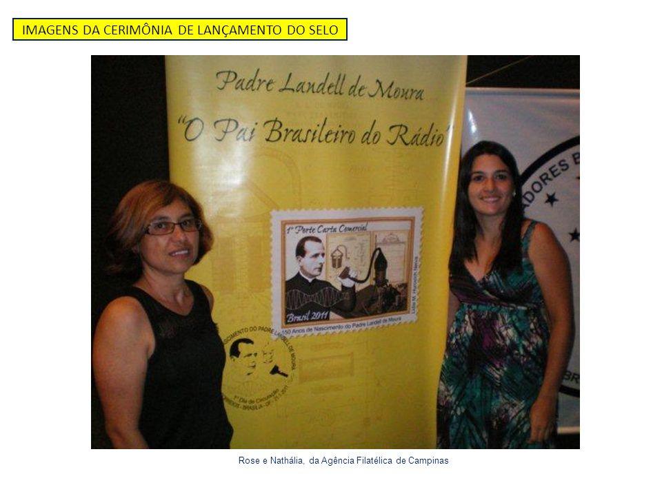 IMAGENS DA CERIMÔNIA DE LANÇAMENTO DO SELO Rose e Nathália, da Agência Filatélica de Campinas