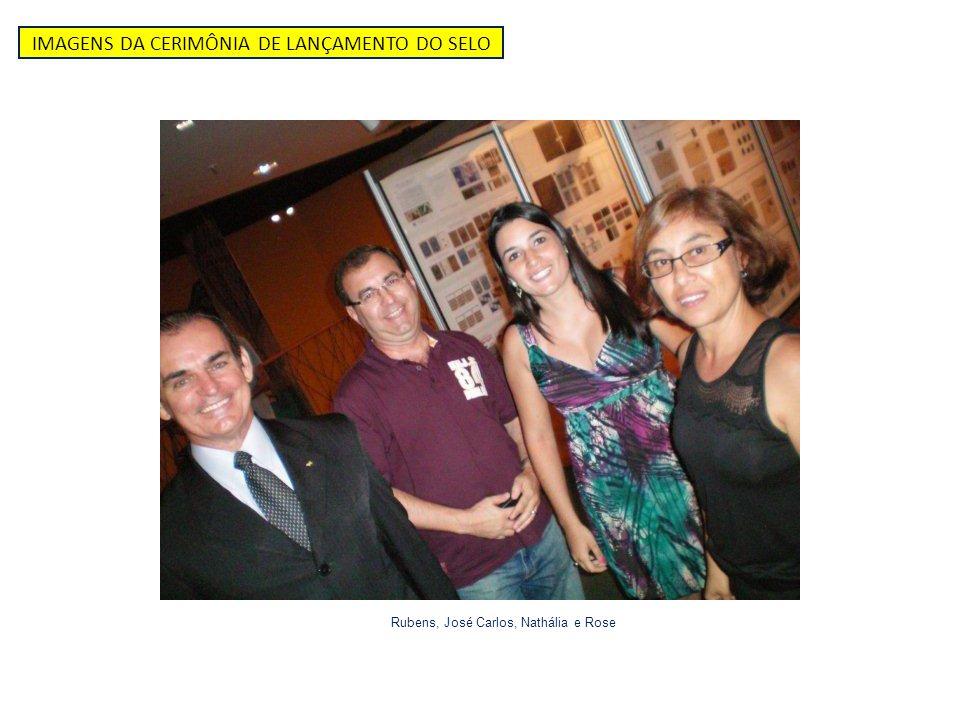 IMAGENS DA CERIMÔNIA DE LANÇAMENTO DO SELO Rubens, José Carlos, Nathália e Rose