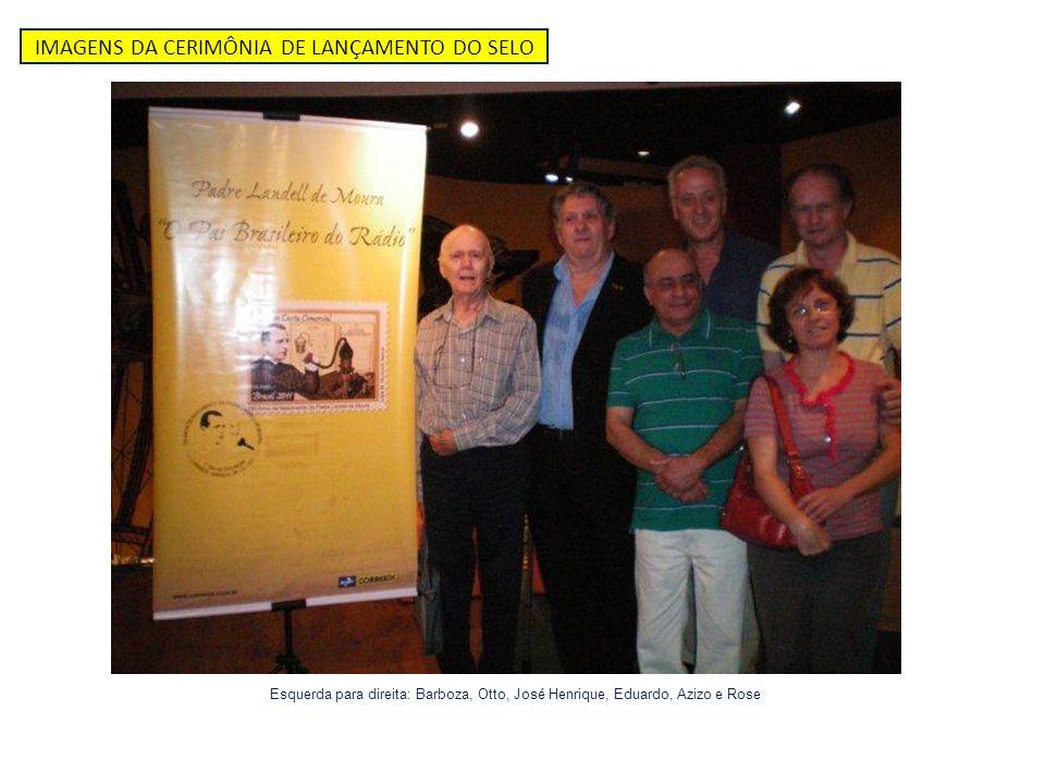IMAGENS DA CERIMÔNIA DE LANÇAMENTO DO SELO Esquerda para direita: Barboza, Otto, José Henrique, Eduardo, Azizo e Rose
