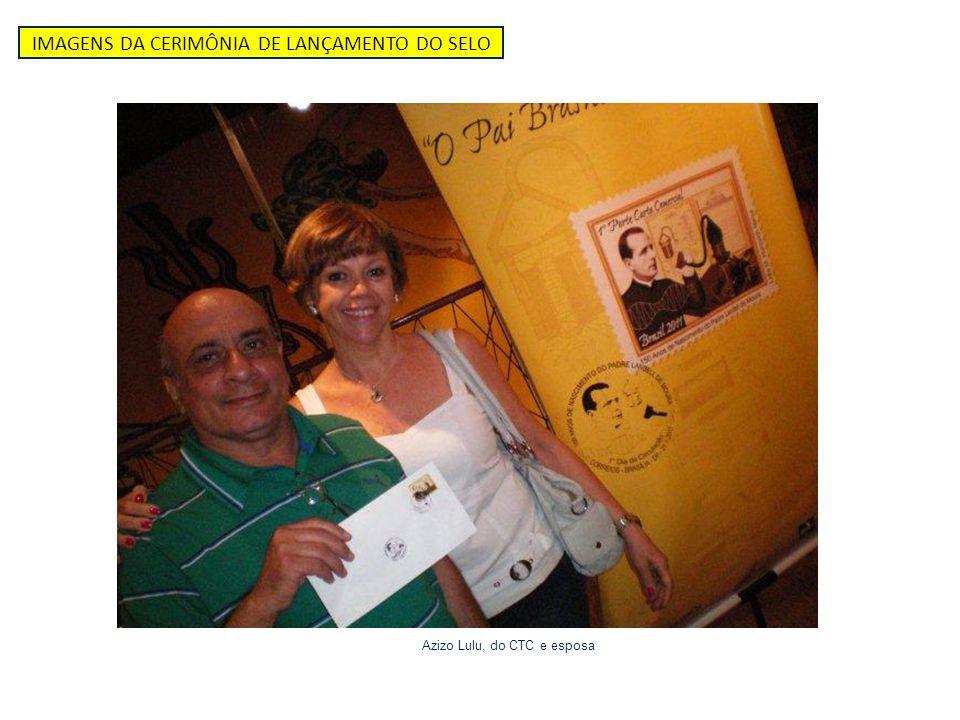 IMAGENS DA CERIMÔNIA DE LANÇAMENTO DO SELO Azizo Lulu, do CTC e esposa