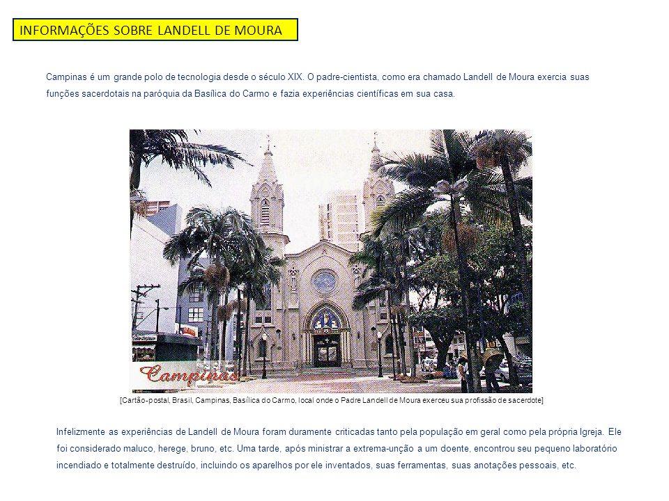 [Cartão-postal, Brasil, Campinas, Basílica do Carmo, local onde o Padre Landell de Moura exerceu sua profissão de sacerdote] INFORMAÇÕES SOBRE LANDELL