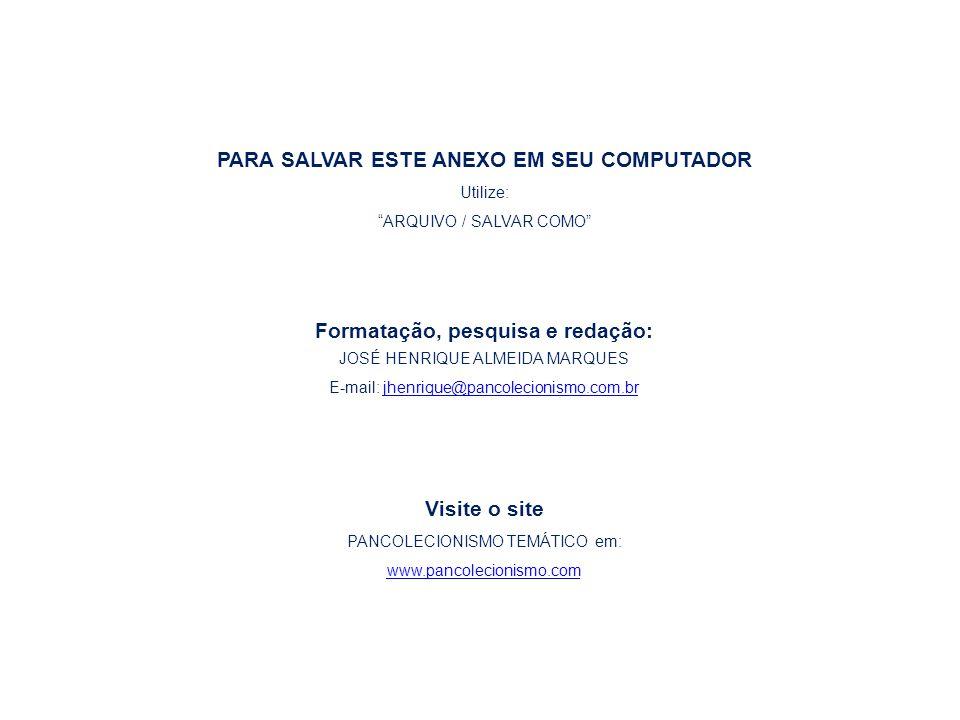 """PARA SALVAR ESTE ANEXO EM SEU COMPUTADOR Utilize: """"ARQUIVO / SALVAR COMO"""" Formatação, pesquisa e redação: JOSÉ HENRIQUE ALMEIDA MARQUES E-mail: jhenri"""
