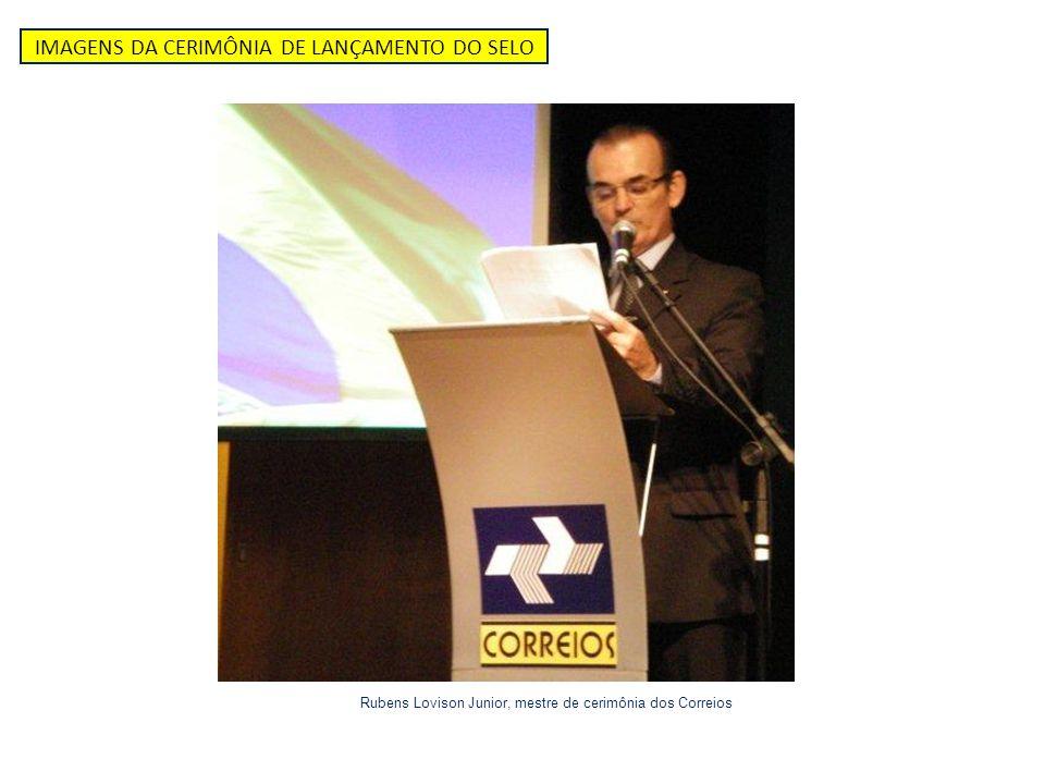 IMAGENS DA CERIMÔNIA DE LANÇAMENTO DO SELO Reginaldo Venâncio de Godoy, gerente comercial, representante do diretor regional da DR SPI Luiz Roberto Pagani
