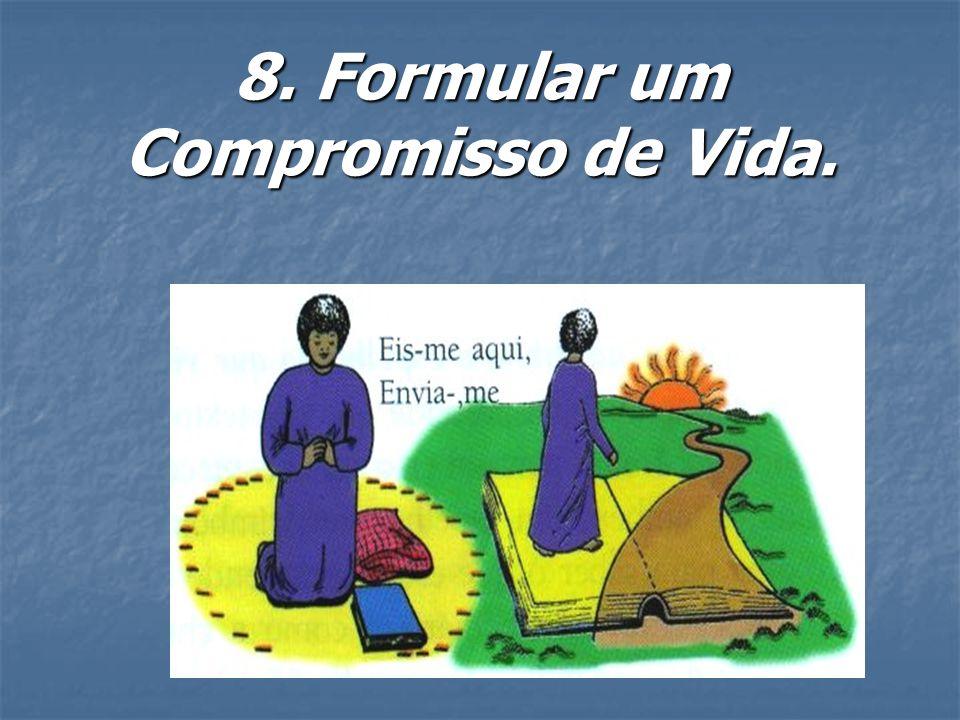 8. Formular um Compromisso de Vida.