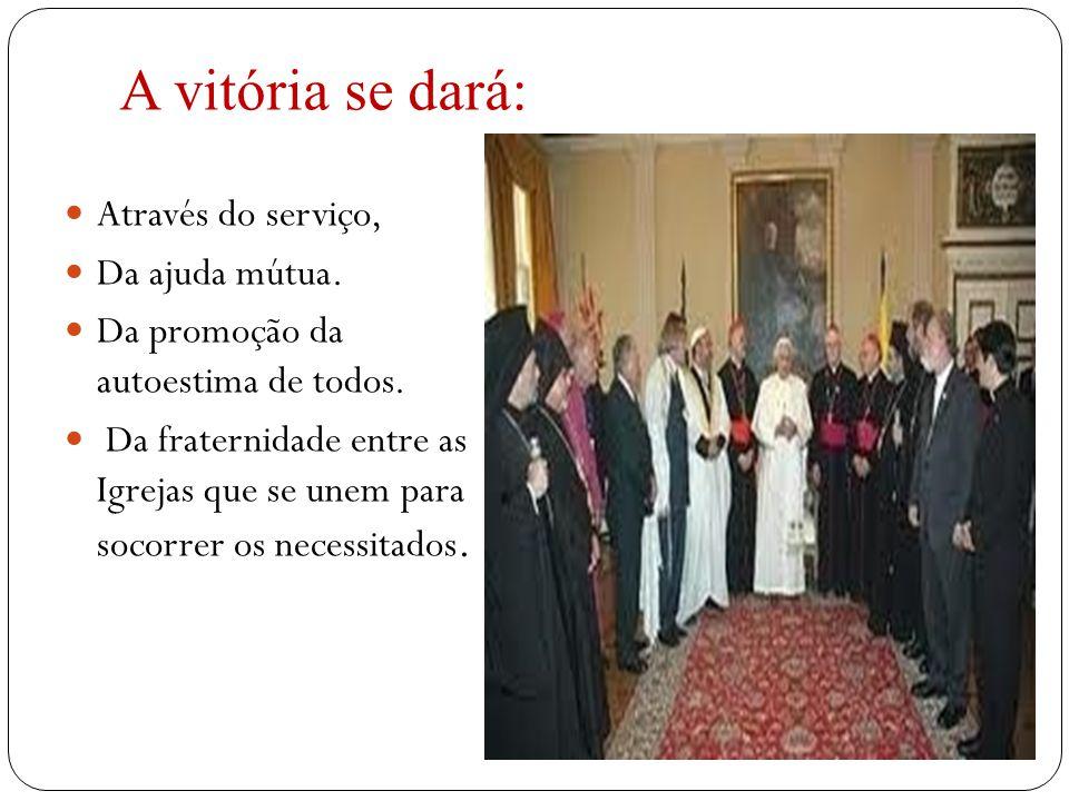 A vitória se dará:  Através do serviço,  Da ajuda mútua.