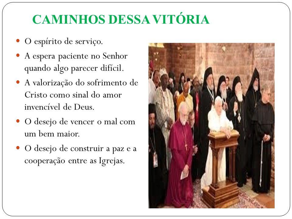 CAMINHOS DESSA VITÓRIA  O espírito de serviço.