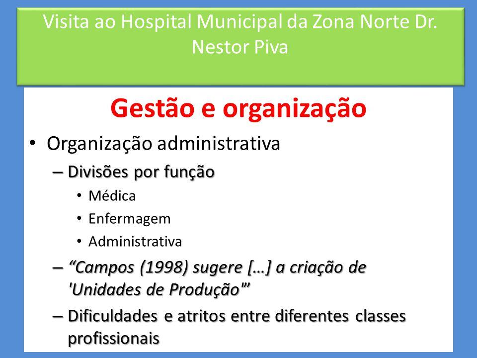 Gestão e organização • Gestão compartilhada – Reuniões • Em cada unidade administrativa • Representantes para a gestão central – Impossibilidade de re