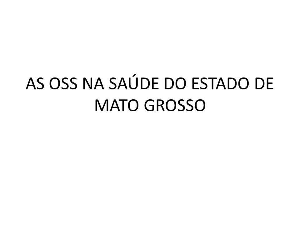 AS OSS NA SAÚDE DO ESTADO DE MATO GROSSO