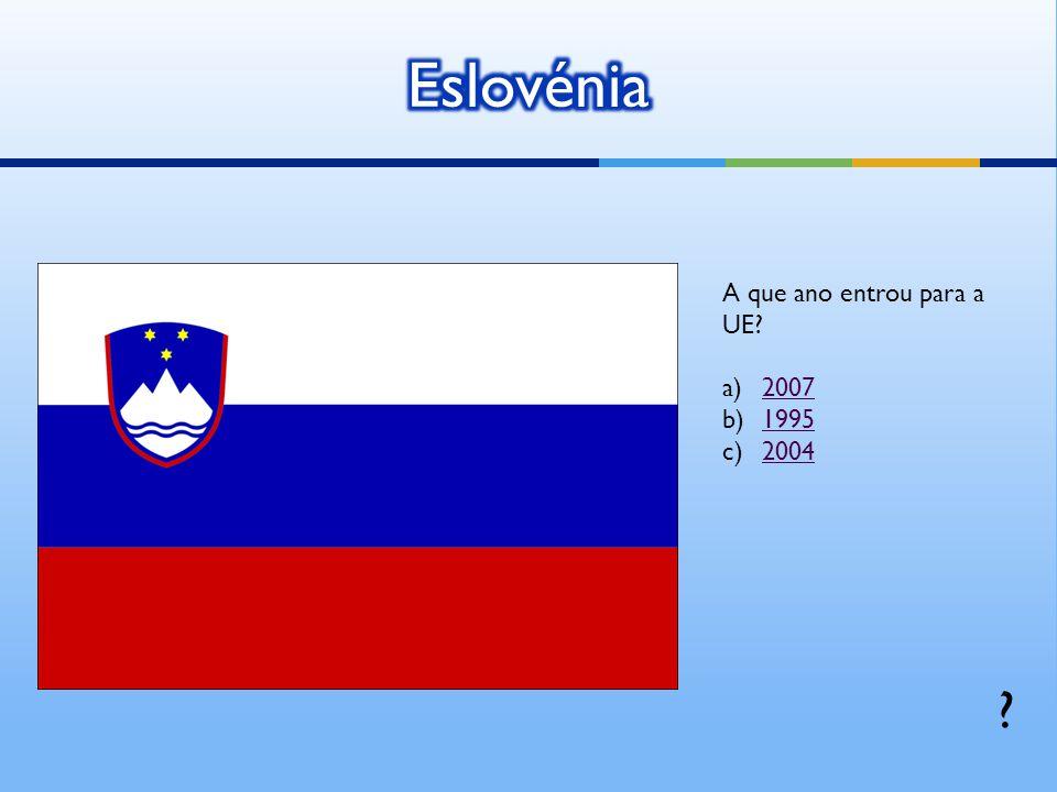 A que ano entrou para a UE? a)20072007 b)19951995 c)20042004 ?