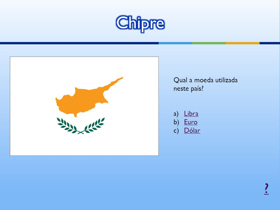 Qual a moeda utilizada neste país? a)LibraLibra b)EuroEuro c)DólarDólar ?