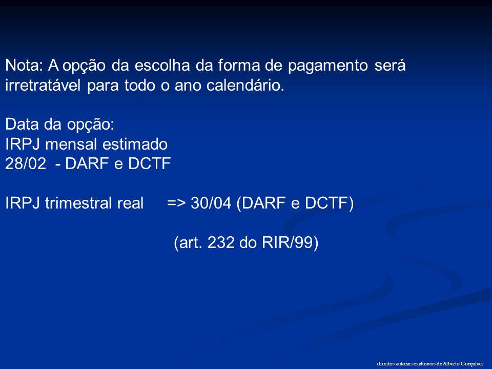 direitos autorais exclusivos de Alberto Gonçalves Nota: A opção da escolha da forma de pagamento será irretratável para todo o ano calendário. Data da