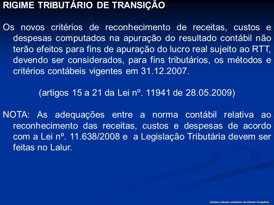 direitos autorais exclusivos de Alberto Gonçalves RIGIME TRIBUTÁRIO DE TRANSIÇÃO Os novos critérios de reconhecimento de receitas, custos e despesas c