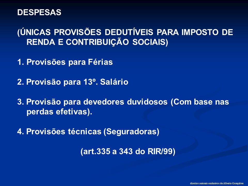 direitos autorais exclusivos de Alberto Gonçalves DESPESAS (ÚNICAS PROVISÕES DEDUTÍVEIS PARA IMPOSTO DE RENDA E CONTRIBUIÇÃO SOCIAIS) 1.Provisões para
