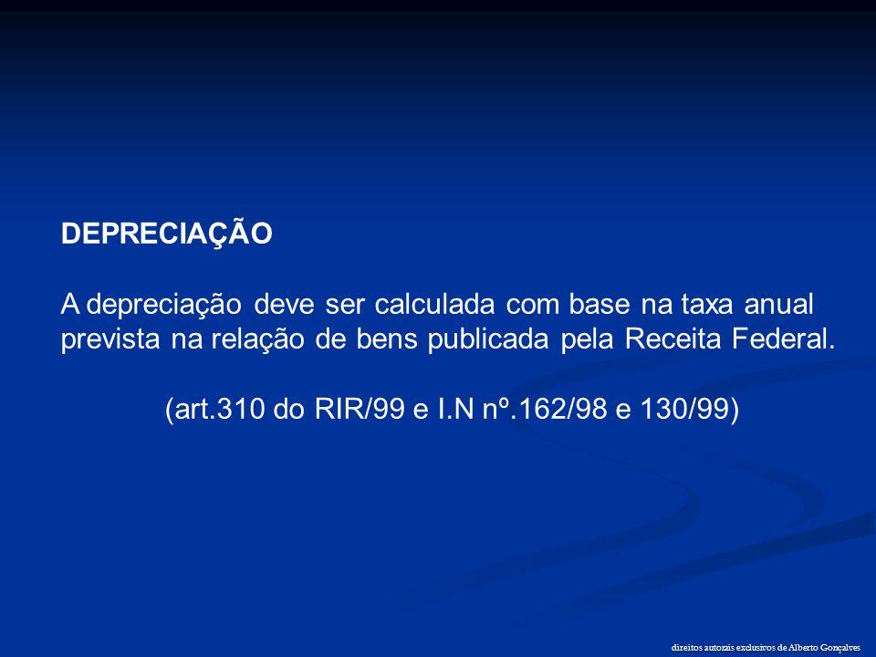 direitos autorais exclusivos de Alberto Gonçalves DEPRECIAÇÃO A depreciação deve ser calculada com base na taxa anual prevista na relação de bens publ